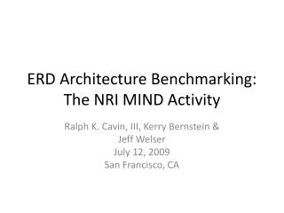 ERD Architecture Benchmarking: The NRI MIND Activity