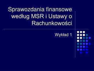 Sprawozdania finansowe według MSR i Ustawy o Rachunkowości