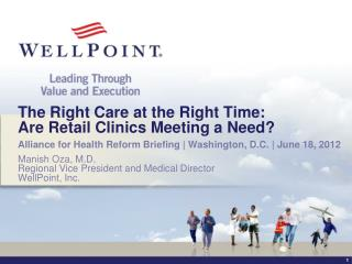 The Right Care at the Right Time: Are Retail Clinics Meeting a Need?