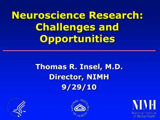 Thomas R. Insel, M.D. Director, NIMH 9