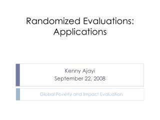 Randomized Evaluations: Applications