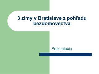 3 zimy v Bratislave z pohľadu bezdomovectva
