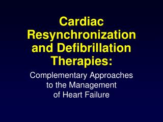 Cardiac Resynchronization and Defibrillation Therapies: