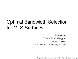 Optimal Bandwidth Selection for MLS Surfaces