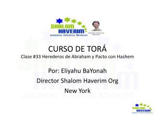 CURSO DE TORÁ  Clase #33 Herederos de Abraham y Pacto con Hashem