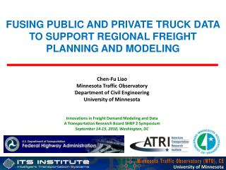 FUSING PUBLIC AND PRIVATE TRUCK DATA TO SUPPORT REGIONAL FREIGHT PLANNING AND MODELING