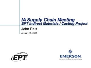 IA Supply Chain Meeting EPT Indirect Materials / Casting Project