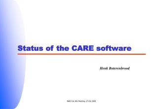 Status of the CARE software