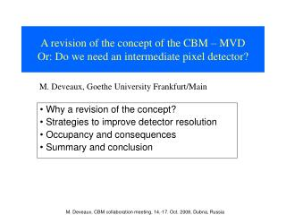 A revision of the concept of the CBM – MVD Or: Do we need an intermediate pixel detector?