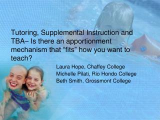 Tutoring, Supplemental Instruction and TBA  Is there an apportionment mechanism that  fits  how you want to teach