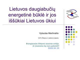 Lietuvos daugiabučių  energetinė būklė ir jos iššūkiai Lietuvos ūkiui