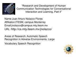 Name:Juan Arturo Nolazco Flores Affiliation:ITESM, campus Monterrey
