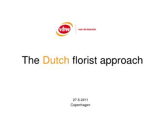 The  Dutch  florist approach