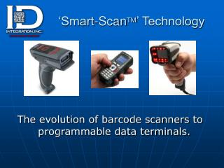 'Smart-Scan TM ' Technology