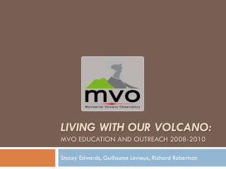 Living with our Volcano:  MVO Education and Outreach 2008-2010