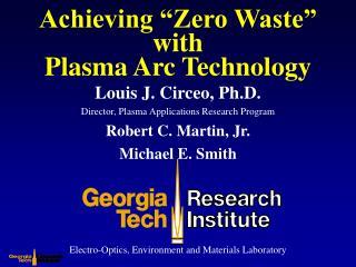 "Achieving ""Zero Waste"" with Plasma Arc Technology"