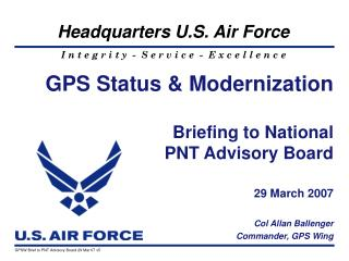GPS Status & Modernization Briefing to National  PNT Advisory Board 29 March 2007