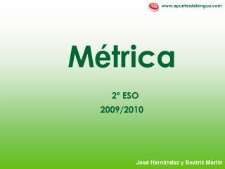 M é trica 2º ESO 2009/2010