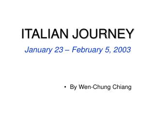 ITALIAN JOURNEY January 23 � February 5, 2003