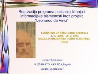 "Realizacija programa poticanja čitanja i informacijske pismenosti kroz projekt ""Leonardo da Vinci"""