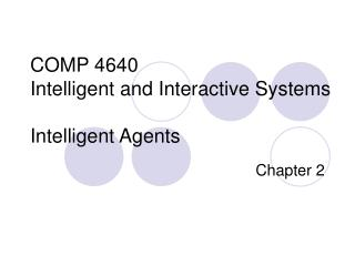 COMP 4640 Intelligent and Interactive Systems Intelligent Agents