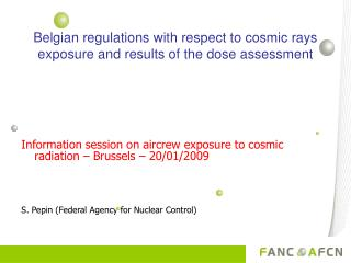 Belgian regulations with respect to cosmic rays exposure and results of the dose assessment