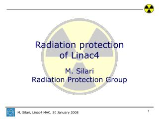 Radiation protection  of Linac4 M. Silari Radiation Protection Group