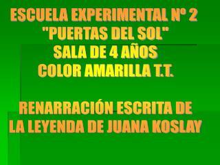 """ESCUELA EXPERIMENTAL Nº 2  """"PUERTAS DEL SOL"""" SALA DE 4 AÑOS COLOR AMARILLA T.T."""