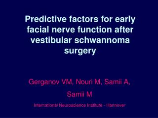 Predictive factors for early facial nerve function after vestibular schwannoma surgery