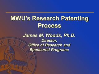 James M. Woods, Ph.D. Director,  Office of Research and Sponsored Programs