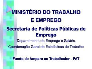 MINISTÉRIO DO TRABALHO  E EMPREGO Secretaria de Políticas Públicas de Emprego