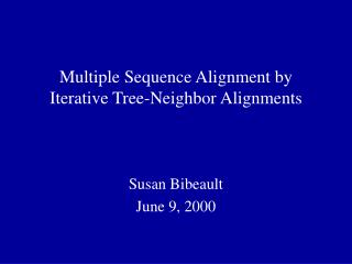 Multiple Sequence Alignment by Iterative Tree-Neighbor Alignments