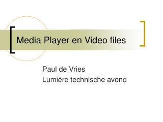 Media Player en Video files