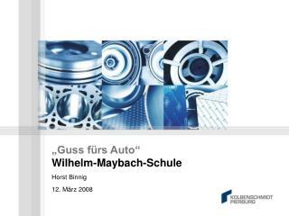 """""""Guss fürs Auto"""" Wilhelm-Maybach-Schule"""
