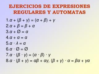 EJERCICIOS DE EXPRESIONES REGULARES Y AUTOMATAS