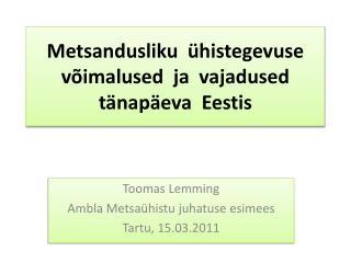 Metsandusliku  ühistegevuse võimalused  ja  vajadused tänapäeva  Eestis