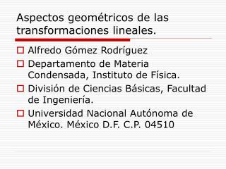 Aspectos geométricos de las transformaciones lineales.