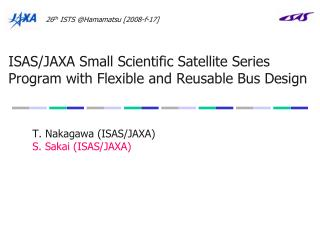 ISAS/JAXA Small Scientific Satellite Series Program with Flexible and Reusable Bus Design