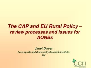 The CAP and EU Rural Policy –  review processes and issues for AONBs