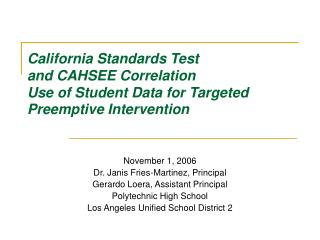 California Standards Test and CAHSEE Correlation Use of Student Data for Targeted Preemptive Intervention