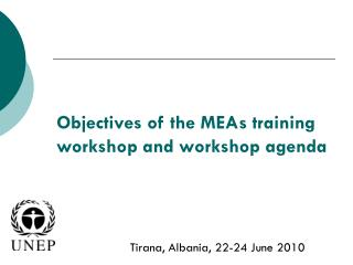 Objectives of the MEAs training workshop and workshop agenda