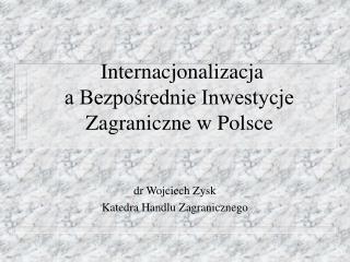 Internacjonalizacja  a Bezpośrednie Inwestycje Zagraniczne w Polsce