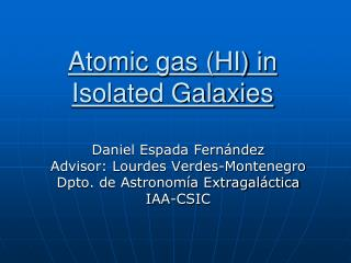 Atomic gas (HI) in Isolated Galaxies