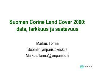 Suomen Corine Land Cover 2000: data, tarkkuus ja saatavuus