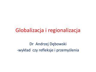 Globalizacja i regionalizacja