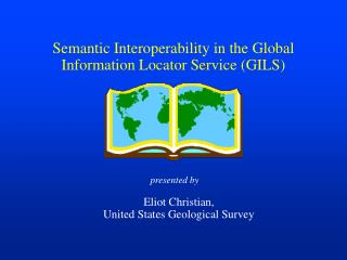 Semantic Interoperability in the Global Information Locator Service (GILS)