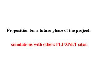 Proposition for a future phase of the project: