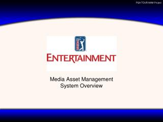 Media Asset Management System Overview