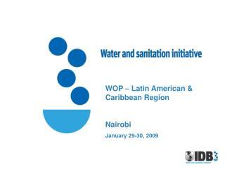 WOP – Latin American & Caribbean Region Nairobi January 29-30, 2009