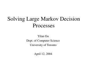 Solving Large Markov Decision Processes